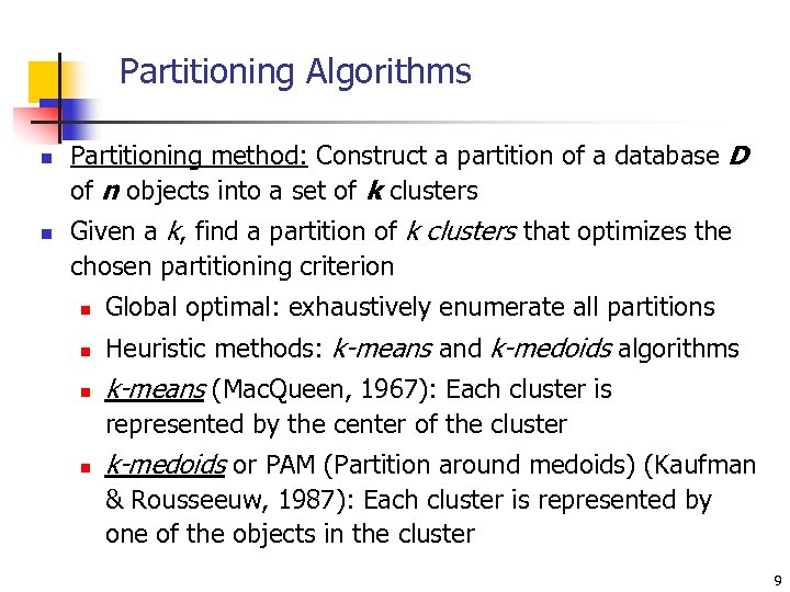 Partitioning Algorithms n n Partitioning method: Construct a partition of a database D of