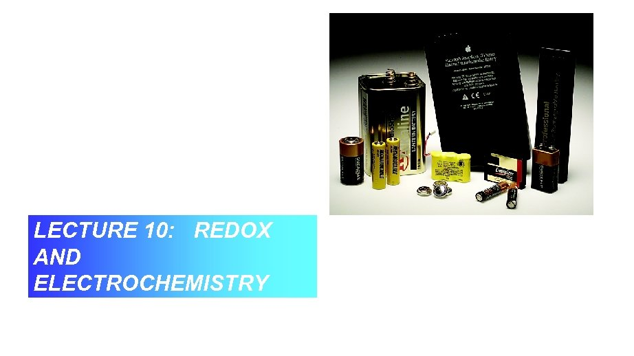 LECTURE 10: REDOX AND ELECTROCHEMISTRY