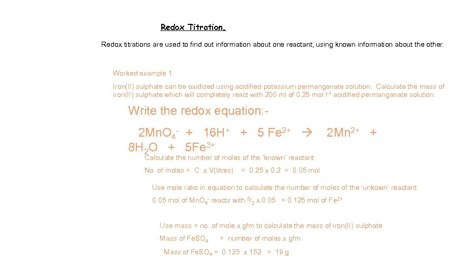 Redox Titration. Redox titrations are used to find out information about one reactant, using