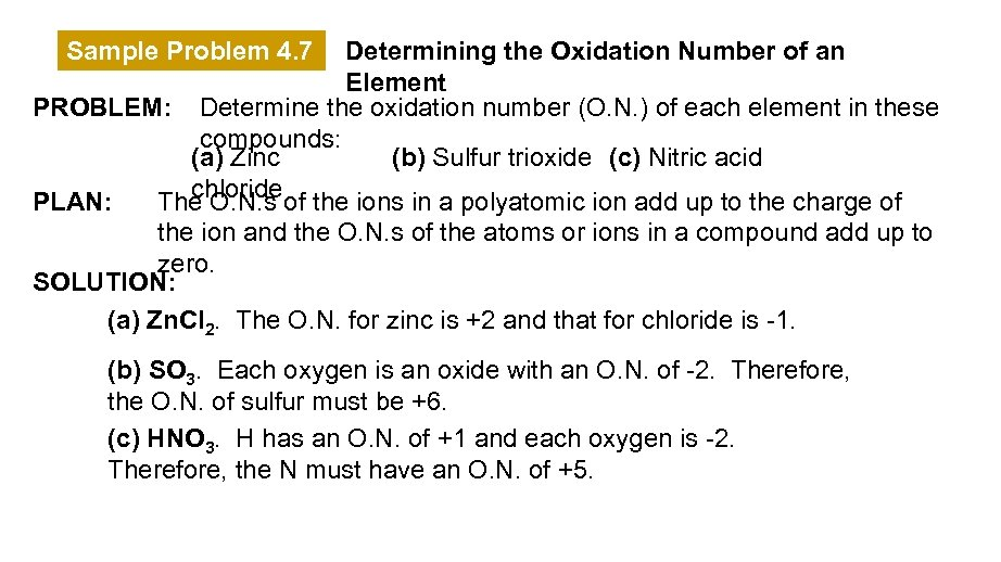 Sample Problem 4. 7 Determining the Oxidation Number of an Element PROBLEM: Determine the