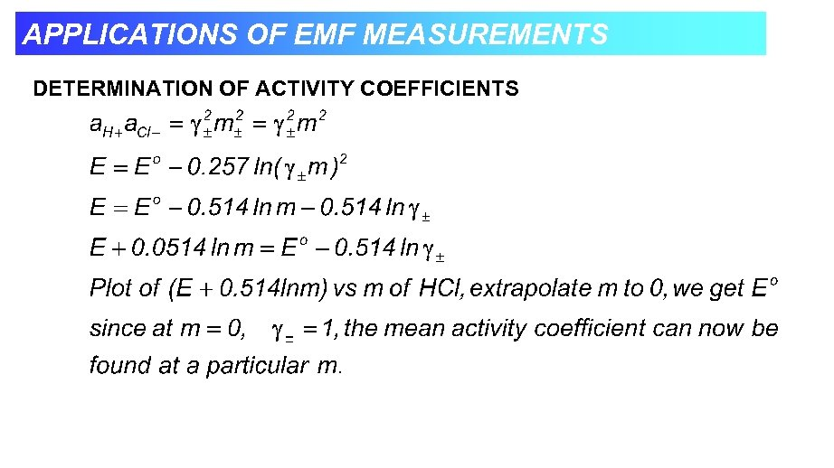 APPLICATIONS OF EMF MEASUREMENTS DETERMINATION OF ACTIVITY COEFFICIENTS