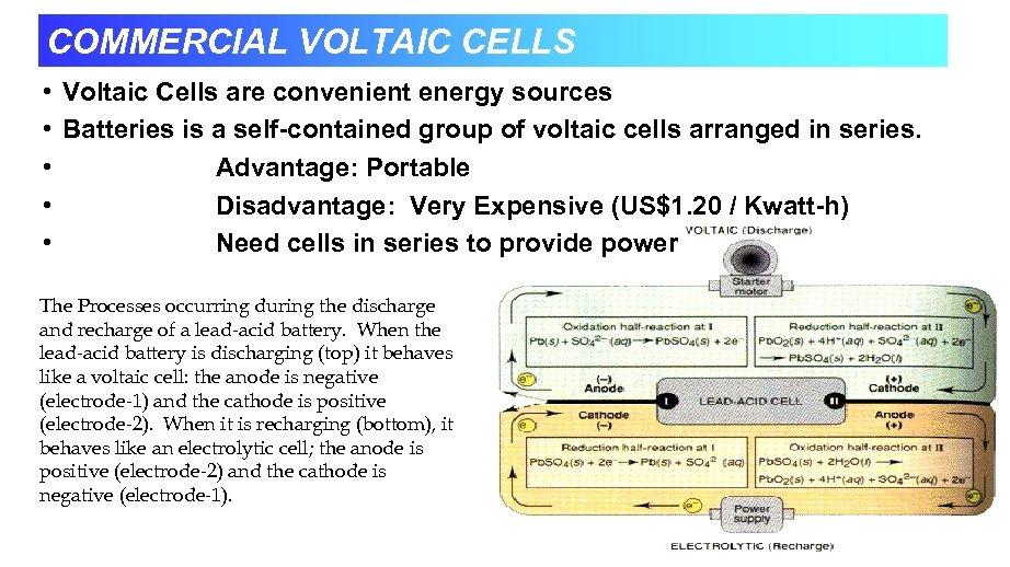 COMMERCIAL VOLTAIC CELLS • Voltaic Cells are convenient energy sources • Batteries is a