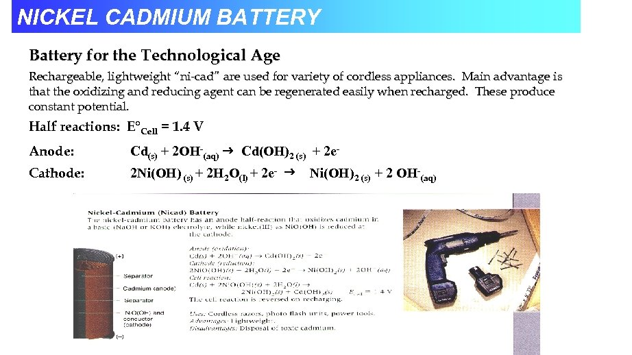 """NICKEL CADMIUM BATTERY Battery for the Technological Age Rechargeable, lightweight """"ni-cad"""" are used for"""