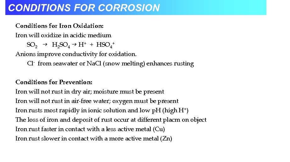 CONDITIONS FOR CORROSION Conditions for Iron Oxidation: Iron will oxidize in acidic medium SO