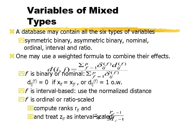 Variables of Mixed Types z A database may contain all the six types of