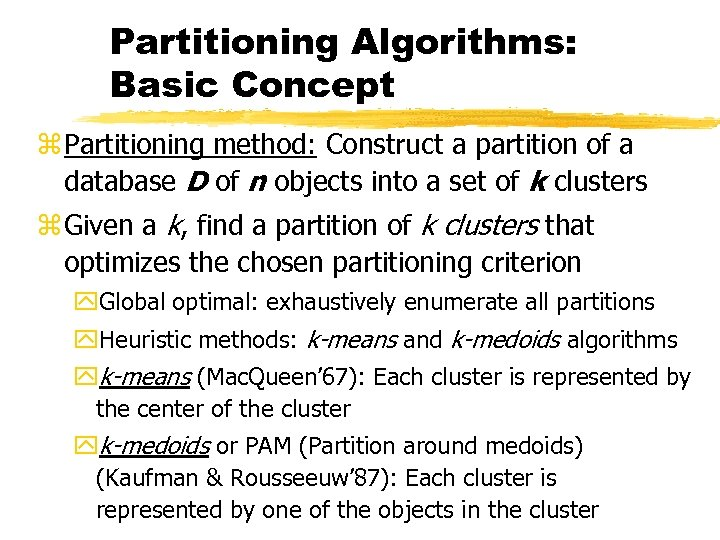 Partitioning Algorithms: Basic Concept z Partitioning method: Construct a partition of a database D