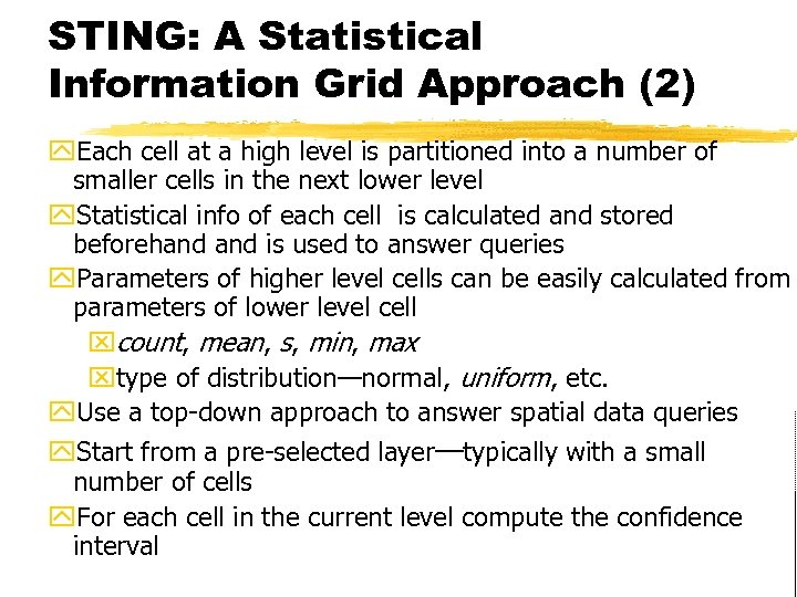 STING: A Statistical Information Grid Approach (2) y. Each cell at a high level