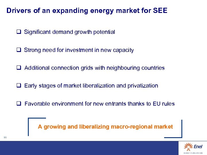 Drivers of an expanding energy market for SEE q Significant demand growth potential q