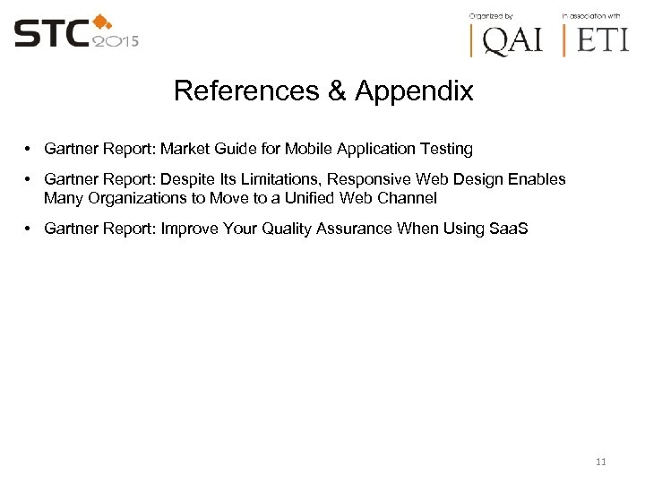 References & Appendix • Gartner Report: Market Guide for Mobile Application Testing • Gartner
