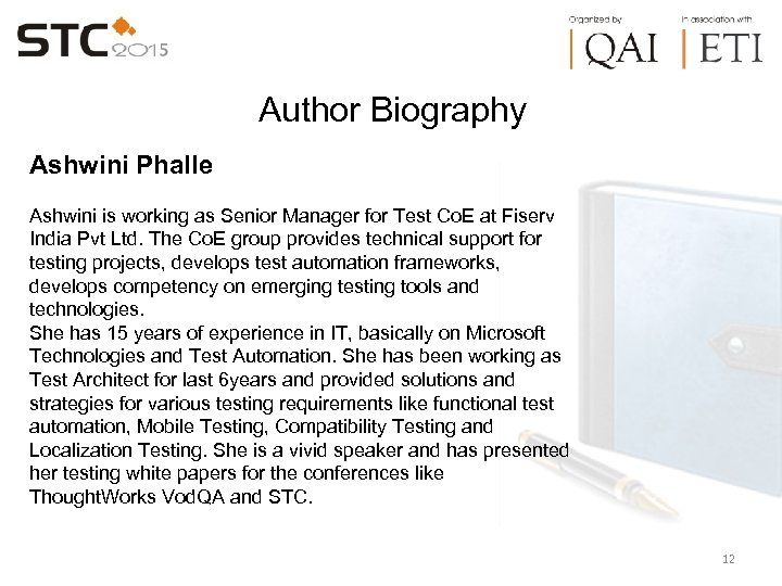 Author Biography Ashwini Phalle Ashwini is working as Senior Manager for Test Co. E
