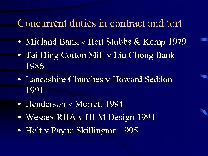 Concurrent duties in contract and tort • Midland Bank v Hett Stubbs & Kemp