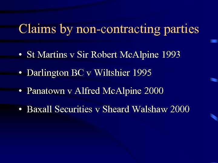 Claims by non-contracting parties • St Martins v Sir Robert Mc. Alpine 1993 •