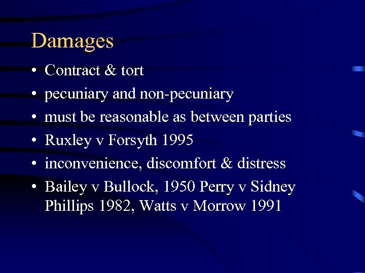 Damages • • • Contract & tort pecuniary and non-pecuniary must be reasonable as