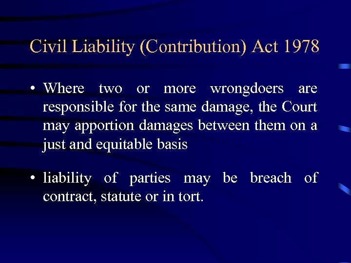 Civil Liability (Contribution) Act 1978 • Where two or more wrongdoers are responsible for