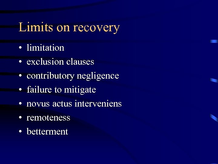 Limits on recovery • • limitation exclusion clauses contributory negligence failure to mitigate novus