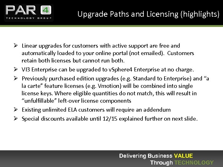Upgrade Paths and Licensing (highlights) Ø Linear upgrades for customers with active support are