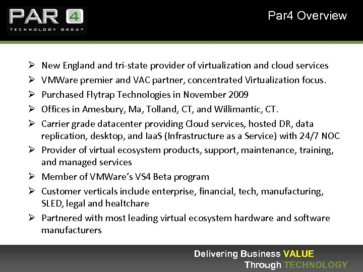 Par 4 Overview Ø Ø Ø Ø Ø New England tri-state provider of virtualization