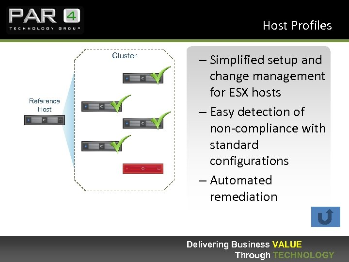 Host Profiles Cluster Reference Host – Simplified setup and change management for ESX hosts