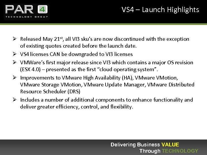 VS 4 – Launch Highlights Ø Released May 21 st, all VI 3 sku's