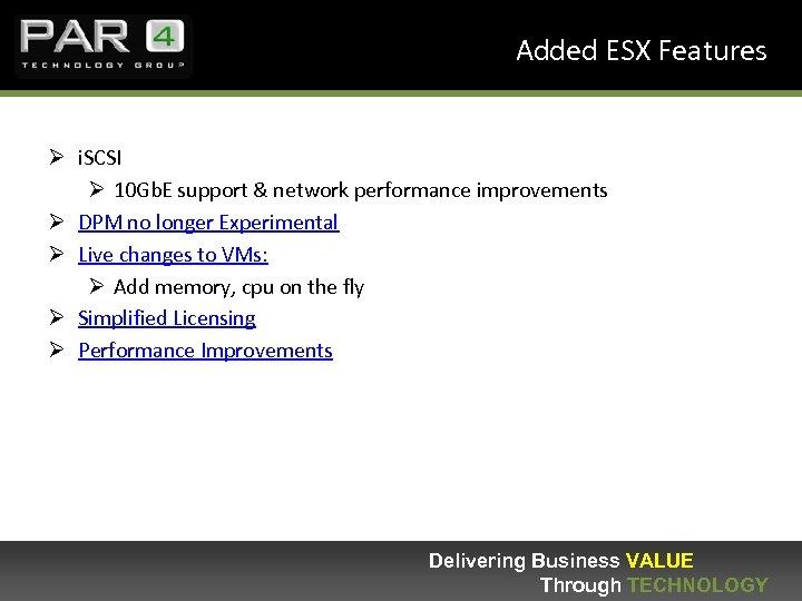 Added ESX Features Ø i. SCSI Ø 10 Gb. E support & network performance