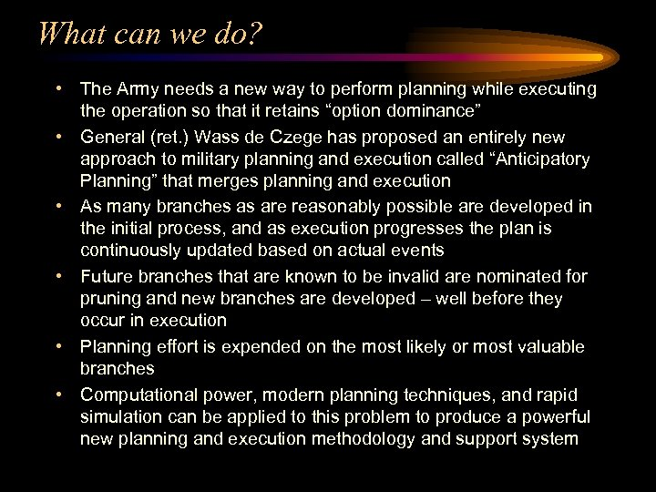 What can we do? • The Army needs a new way to perform planning