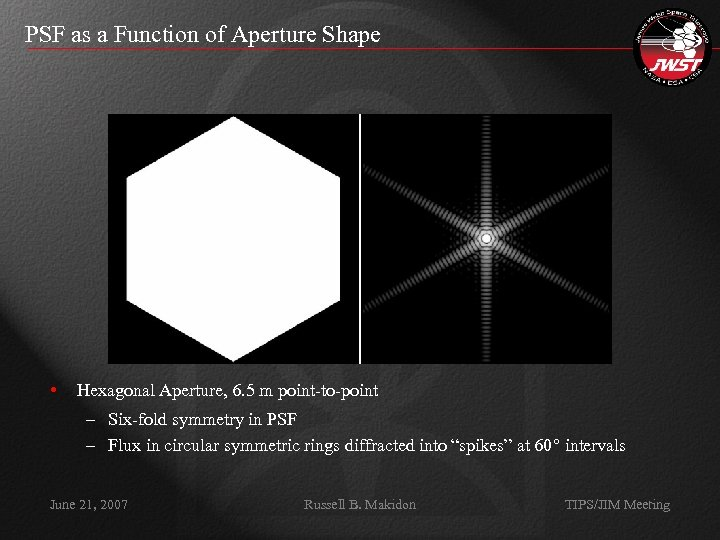 PSF as a Function of Aperture Shape • Hexagonal Aperture, 6. 5 m point-to-point