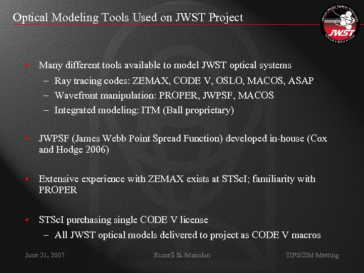 Optical Modeling Tools Used on JWST Project • Many different tools available to model