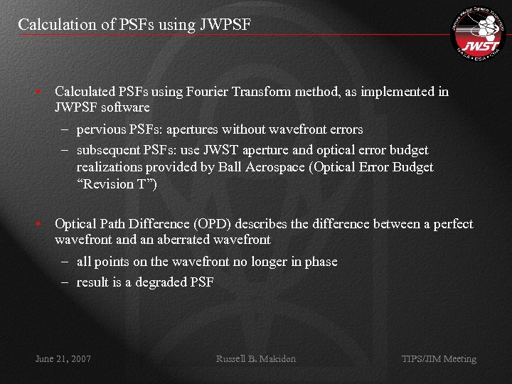 Calculation of PSFs using JWPSF • Calculated PSFs using Fourier Transform method, as implemented