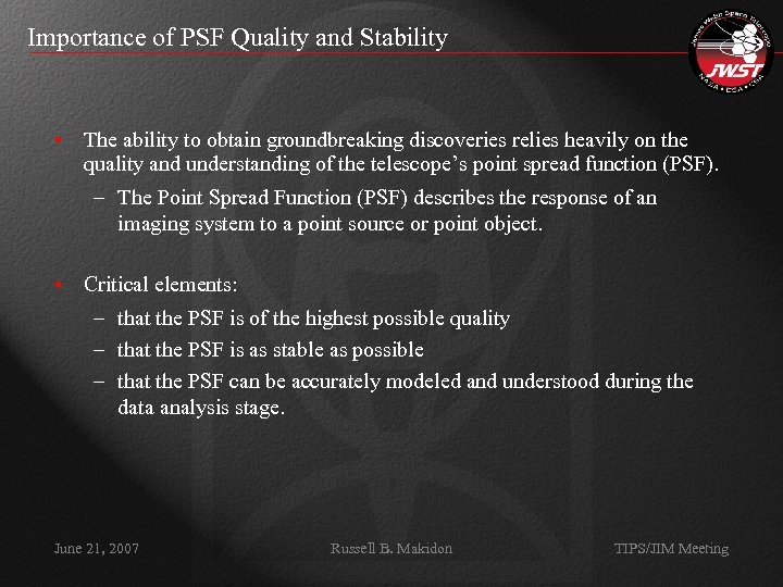 Importance of PSF Quality and Stability • The ability to obtain groundbreaking discoveries relies