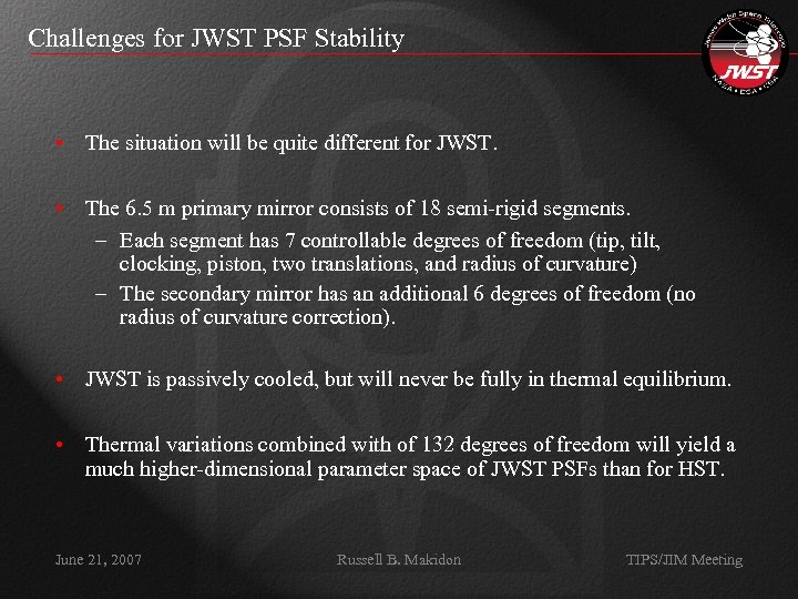 Challenges for JWST PSF Stability • The situation will be quite different for JWST.