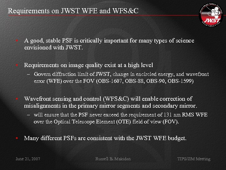 Requirements on JWST WFE and WFS&C • A good, stable PSF is critically important