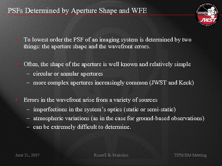 PSFs Determined by Aperture Shape and WFE • To lowest order the PSF of
