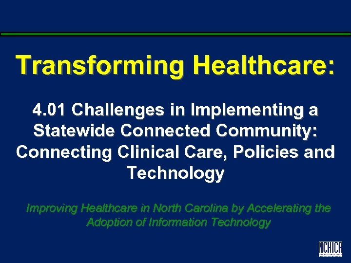 Transforming Healthcare: 4. 01 Challenges in Implementing a Statewide Connected Community: Connecting Clinical Care,