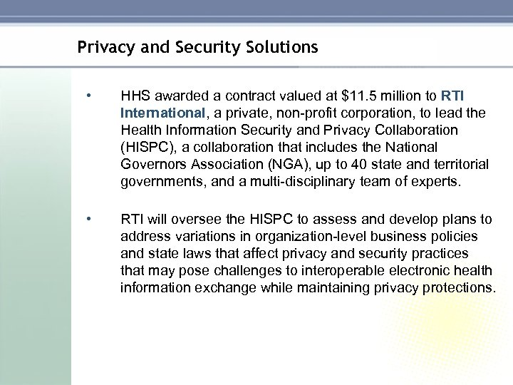 Privacy and Security Solutions • HHS awarded a contract valued at $11. 5 million