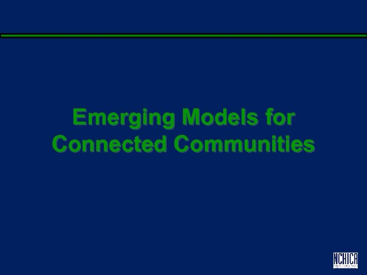 Emerging Models for Connected Communities