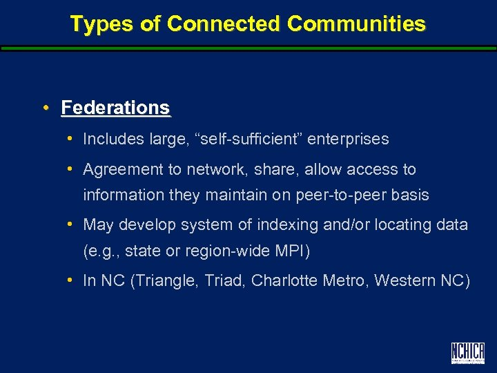 """Types of Connected Communities • Federations • Includes large, """"self-sufficient"""" enterprises • Agreement to"""