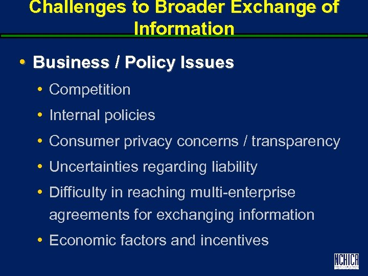 Challenges to Broader Exchange of Information • Business / Policy Issues • Competition •