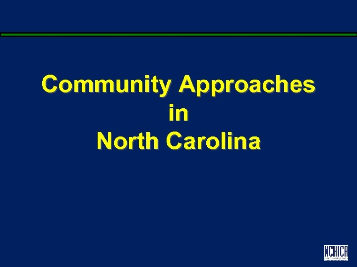 Community Approaches in North Carolina