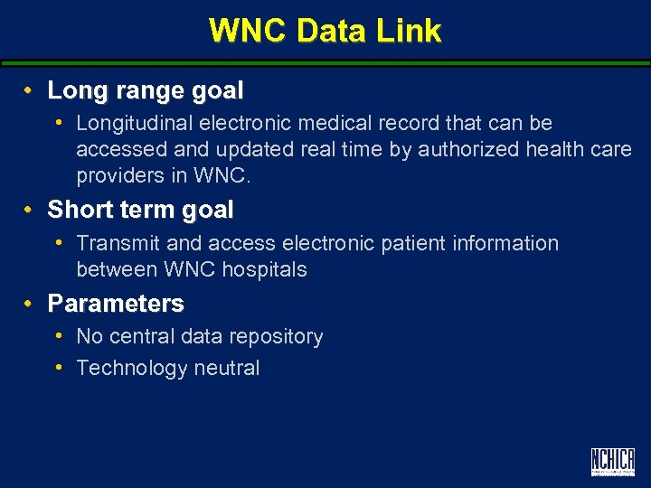 WNC Data Link • Long range goal • Longitudinal electronic medical record that can