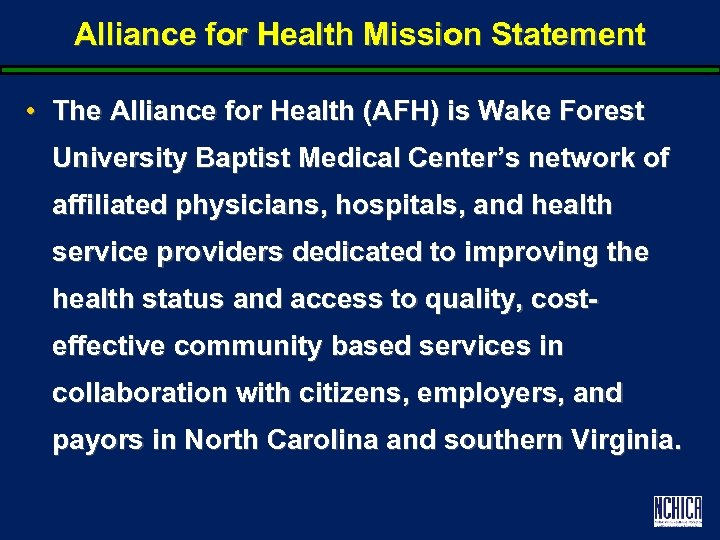 Alliance for Health Mission Statement • The Alliance for Health (AFH) is Wake Forest