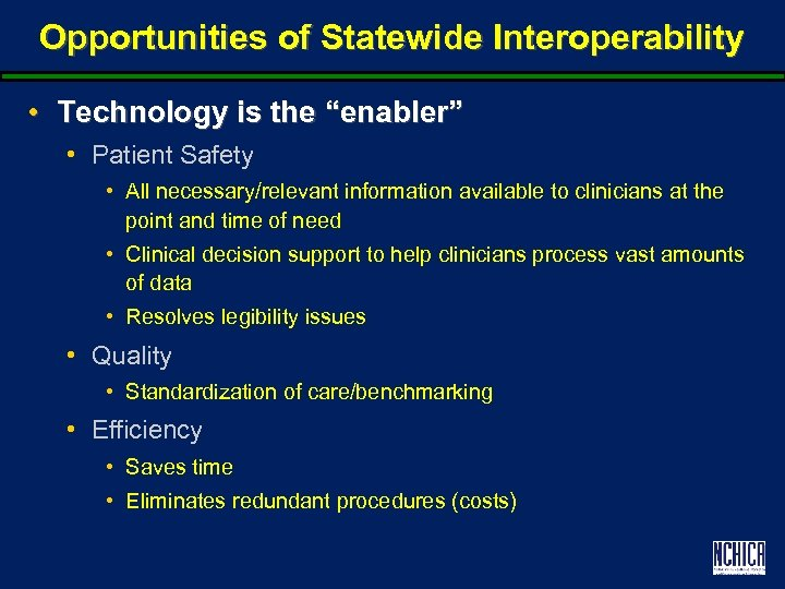"""Opportunities of Statewide Interoperability • Technology is the """"enabler"""" • Patient Safety • All"""