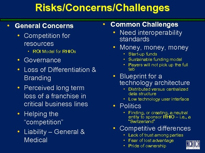 Risks/Concerns/Challenges • General Concerns • Competition for resources • ROI Model for RHIOs •