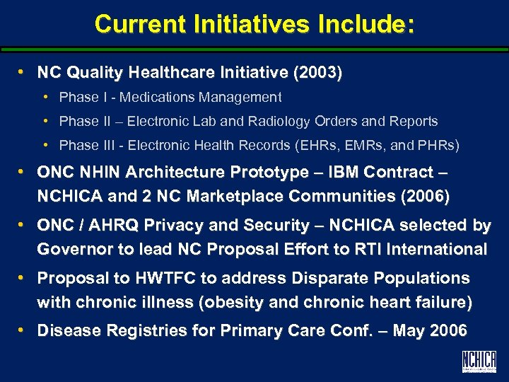 Current Initiatives Include: • NC Quality Healthcare Initiative (2003) • Phase I - Medications
