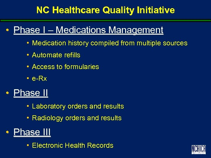 NC Healthcare Quality Initiative • Phase I – Medications Management • Medication history compiled