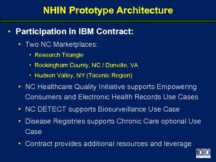 NHIN Prototype Architecture • Participation in IBM Contract: • Two NC Marketplaces: • Research