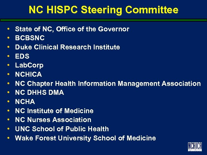 NC HISPC Steering Committee • • • • State of NC, Office of the