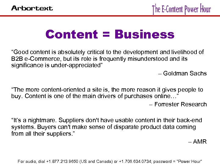 "Content = Business ""Good content is absolutely critical to the development and livelihood of"
