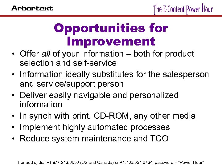 Opportunities for Improvement • Offer all of your information – both for product selection