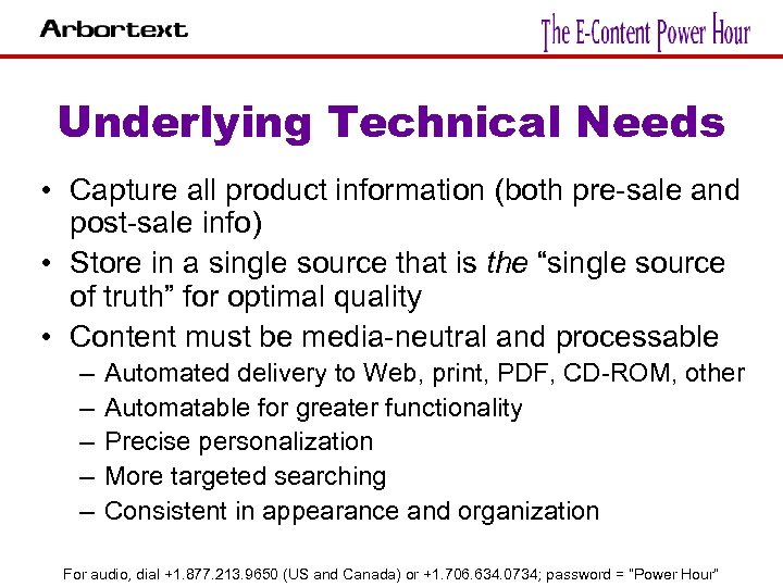 Underlying Technical Needs • Capture all product information (both pre-sale and post-sale info) •