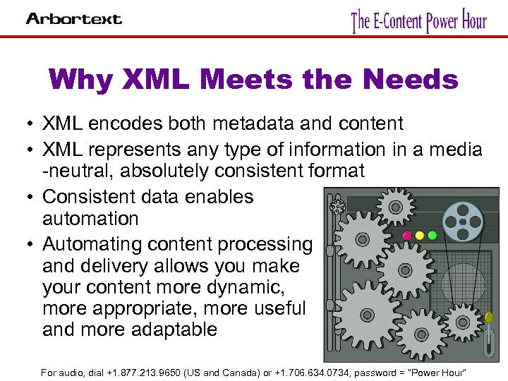 Why XML Meets the Needs • XML encodes both metadata and content • XML